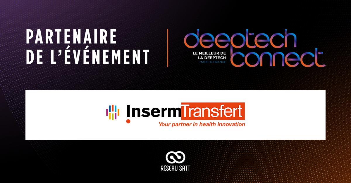 Inserm Transfert partenaire de DeepTech Connect le 17 novembre !